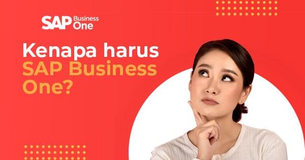 Kenapa harus SAP Business One
